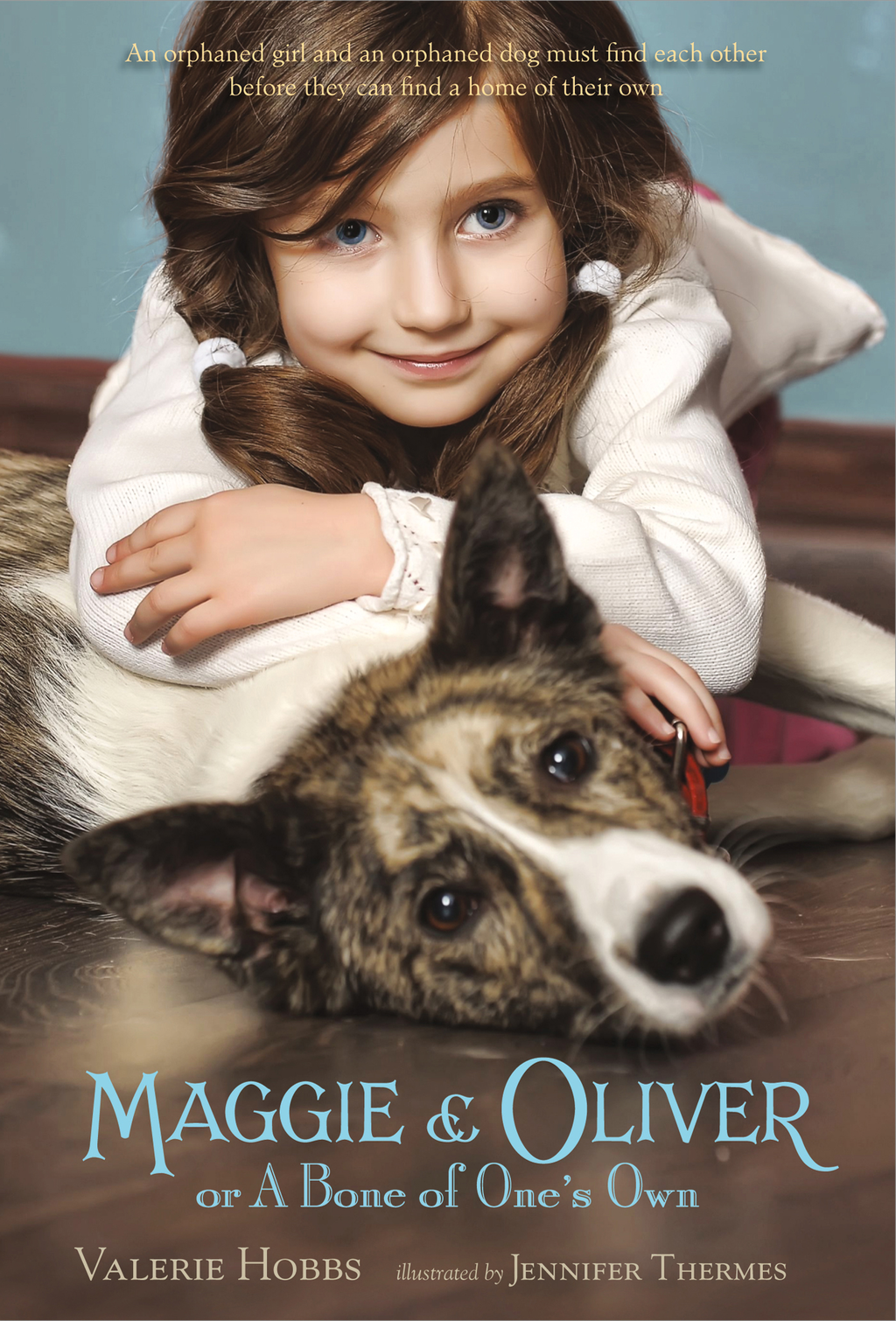 Maggie & Oliver or A Bone of One's Own By: Valerie Hobbs,Jennifer Thermes