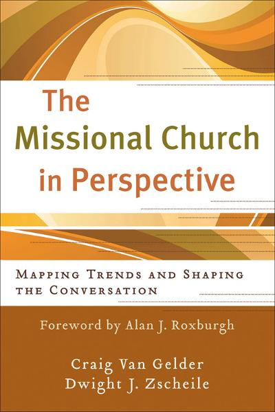 Missional Church in Perspective, The By: Craig Van Gelder,Dwight J Zscheile