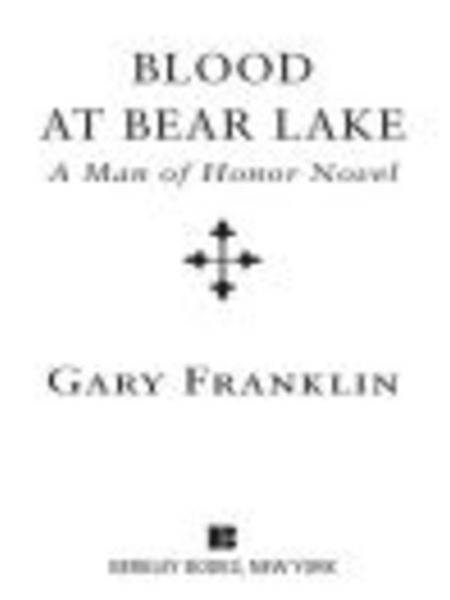Blood at Bear Lake: A Man of Honor Novel