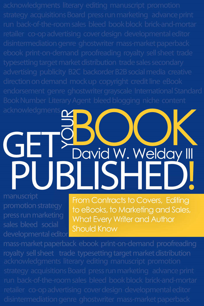 Get Your Book Published! By: Welday III, David