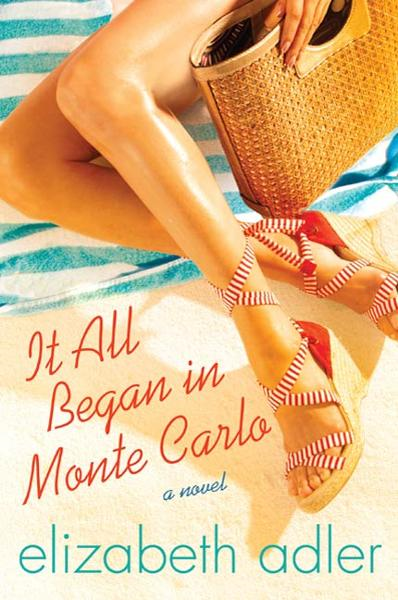 It All Began in Monte Carlo By: Elizabeth Adler
