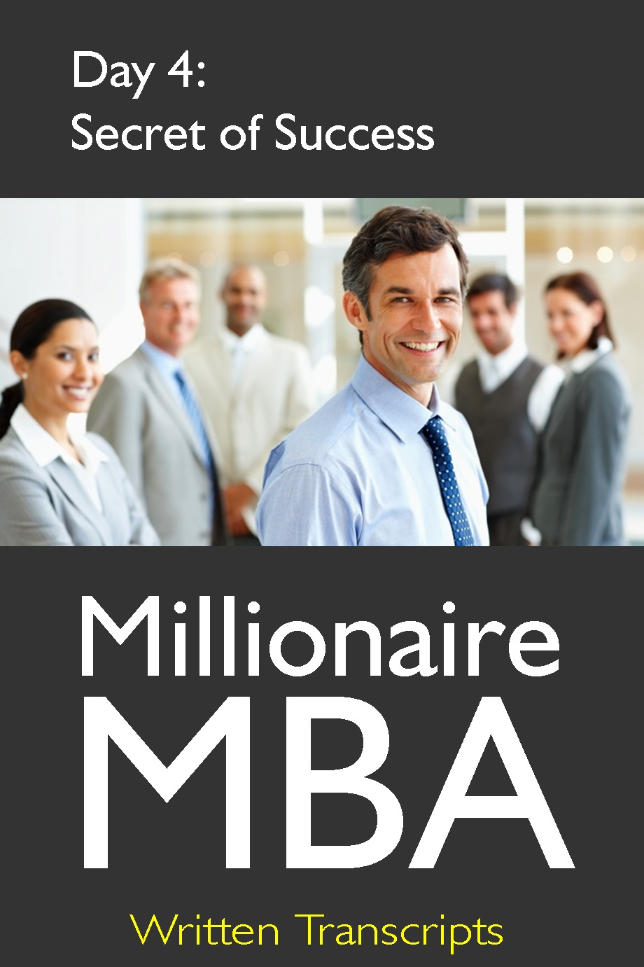 Millionaire MBA Day 4: Secret of Success