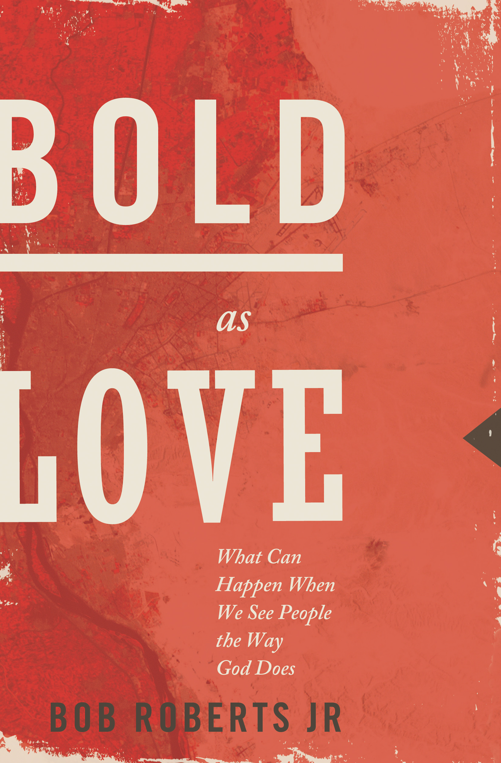 Bold as Love By: Bob Roberts Jr.