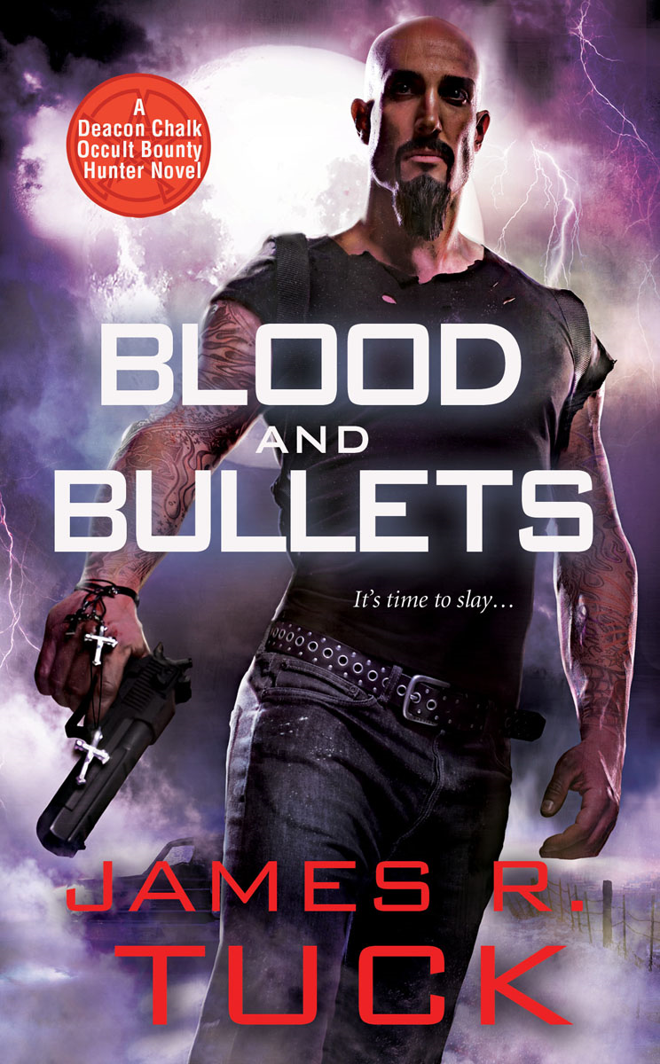 Blood and Bullets By: James R. Tuck