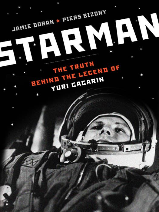 Starman: The Truth Behind the Legend of Yuri Gagarin By: Jamie Doran,Piers Bizony