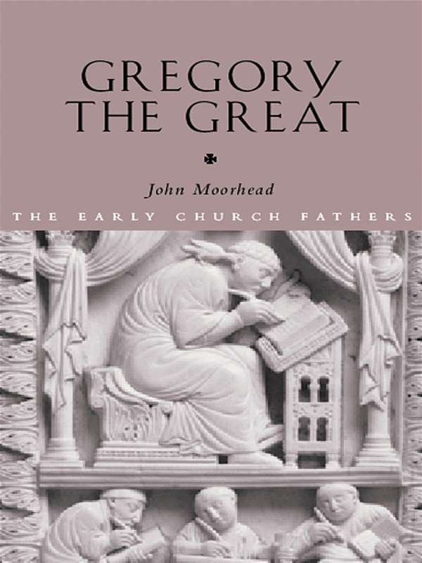 Gregory the Great By: John Moorhead