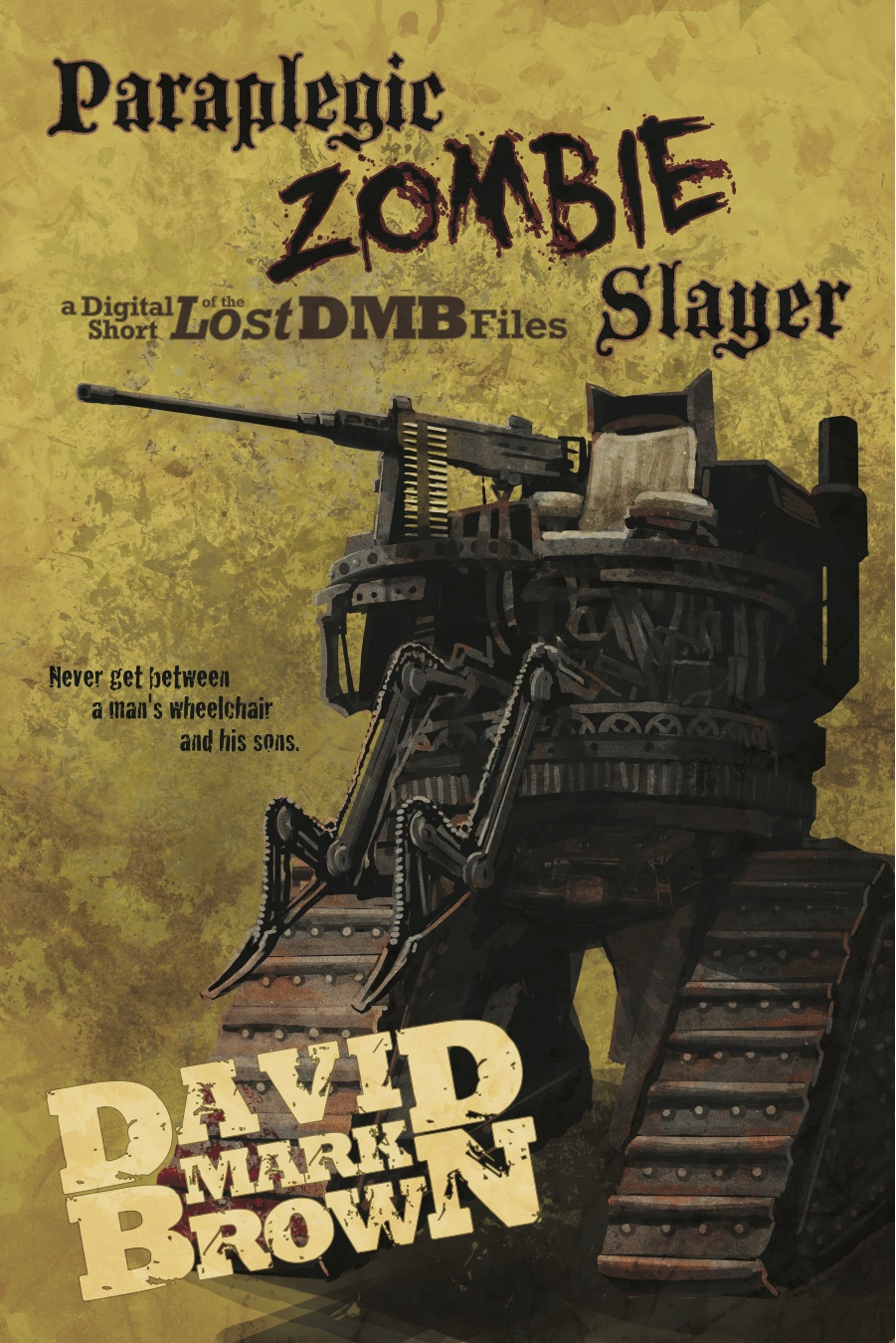 Paraplegic Zombie Slayer (Lost DMB Files #35) By: David Mark Brown