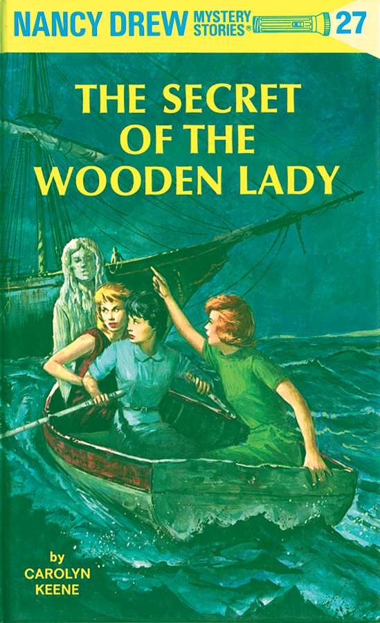 Nancy Drew 27: The Secret of the Wooden Lady By: Carolyn Keene