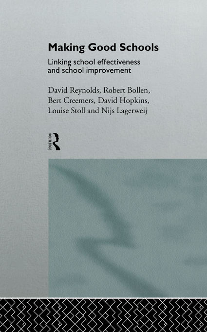 Making Good Schools: Linking School Effectiveness and Improvement
