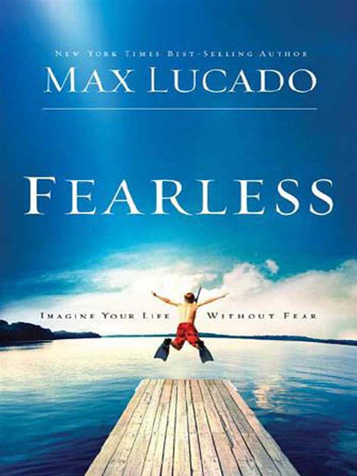 Fearless By: Max Lucado