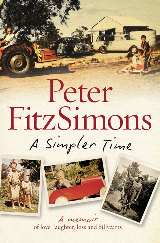 A Simpler Time By: Peter FitzSimons