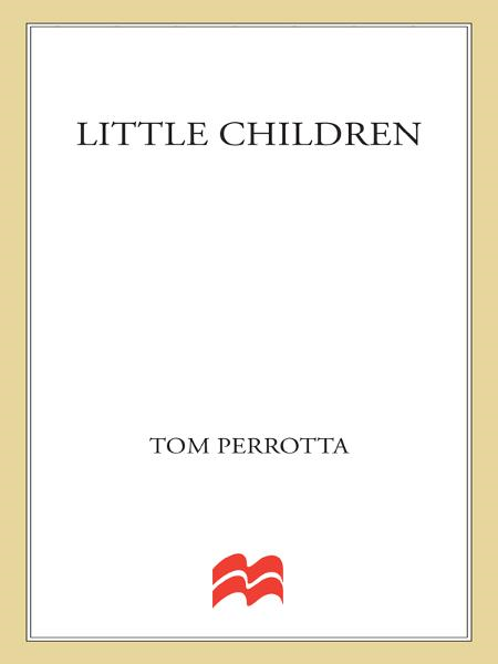 Little Children By: Tom Perrotta