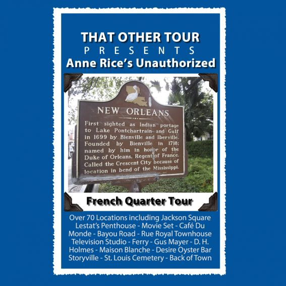 Anne Rice's Unauthorized French Quarter Tour