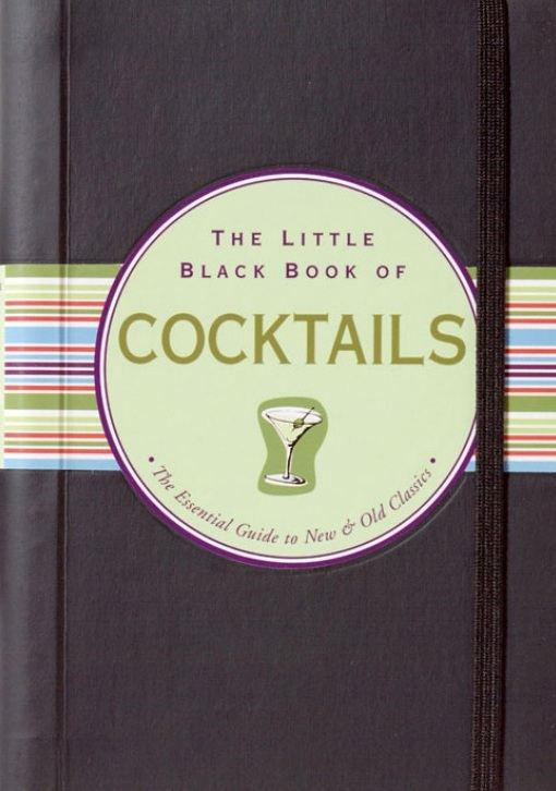 The Little Black Book of Cocktails By: Virginia Reynolds