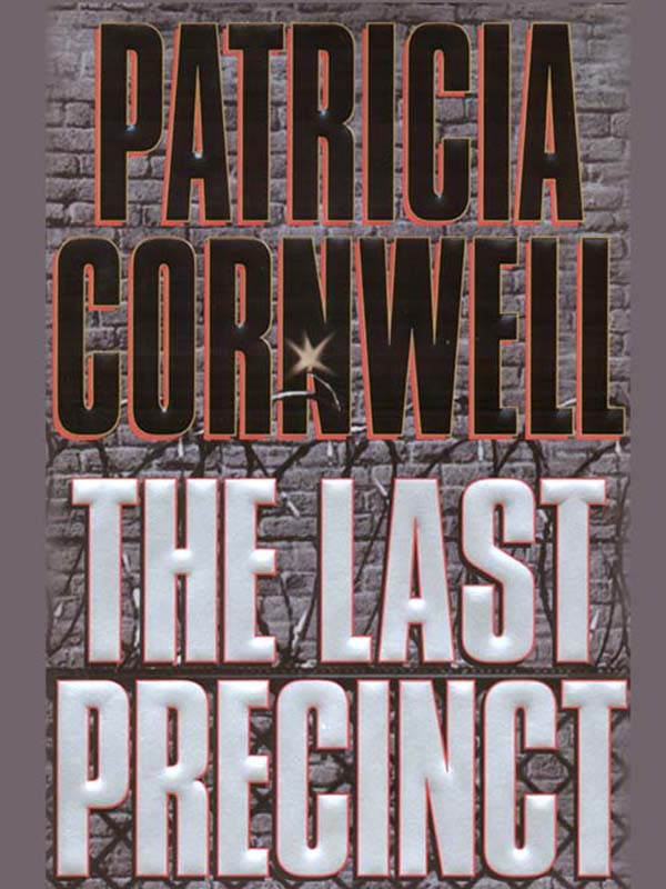The Last Precinct By: Patricia Cornwell