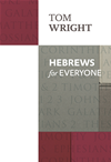Hebrews For Everyone: