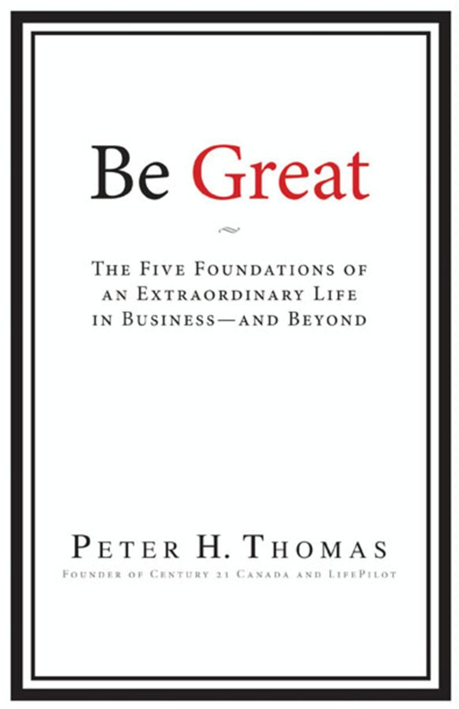 Be Great By: Peter H. Thomas
