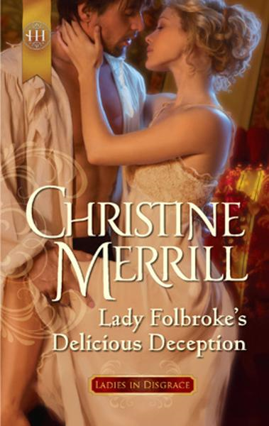 Lady Folbroke's Delicious Deception By: Christine Merrill