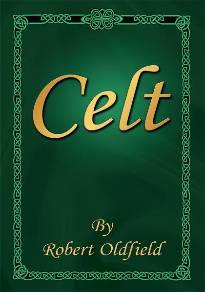 Celt By: Robert Oldfield