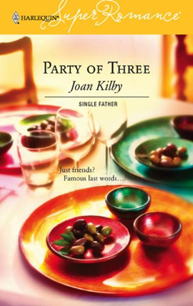 Party of Three By: Joan Kilby