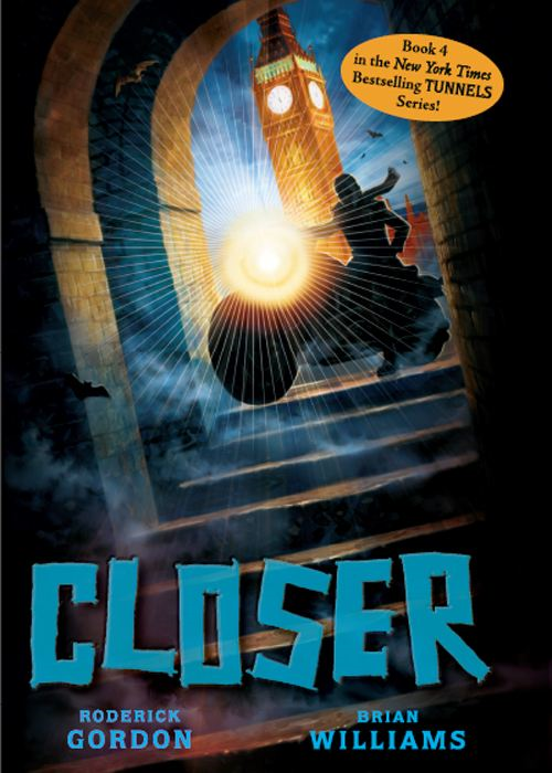 Tunnels #4: Closer By: Brian Williams,Roderick Gordon