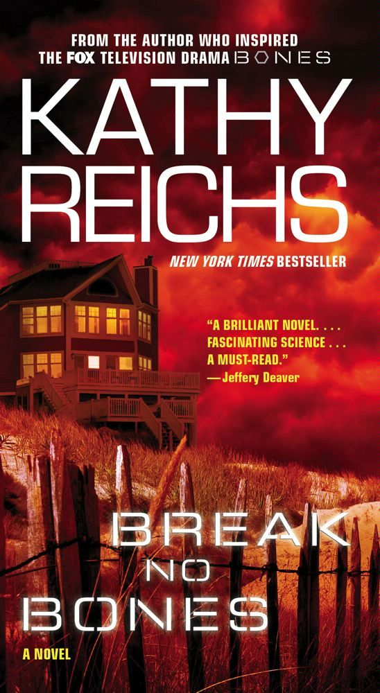 Break No Bones: A Novel By: Kathy Reichs