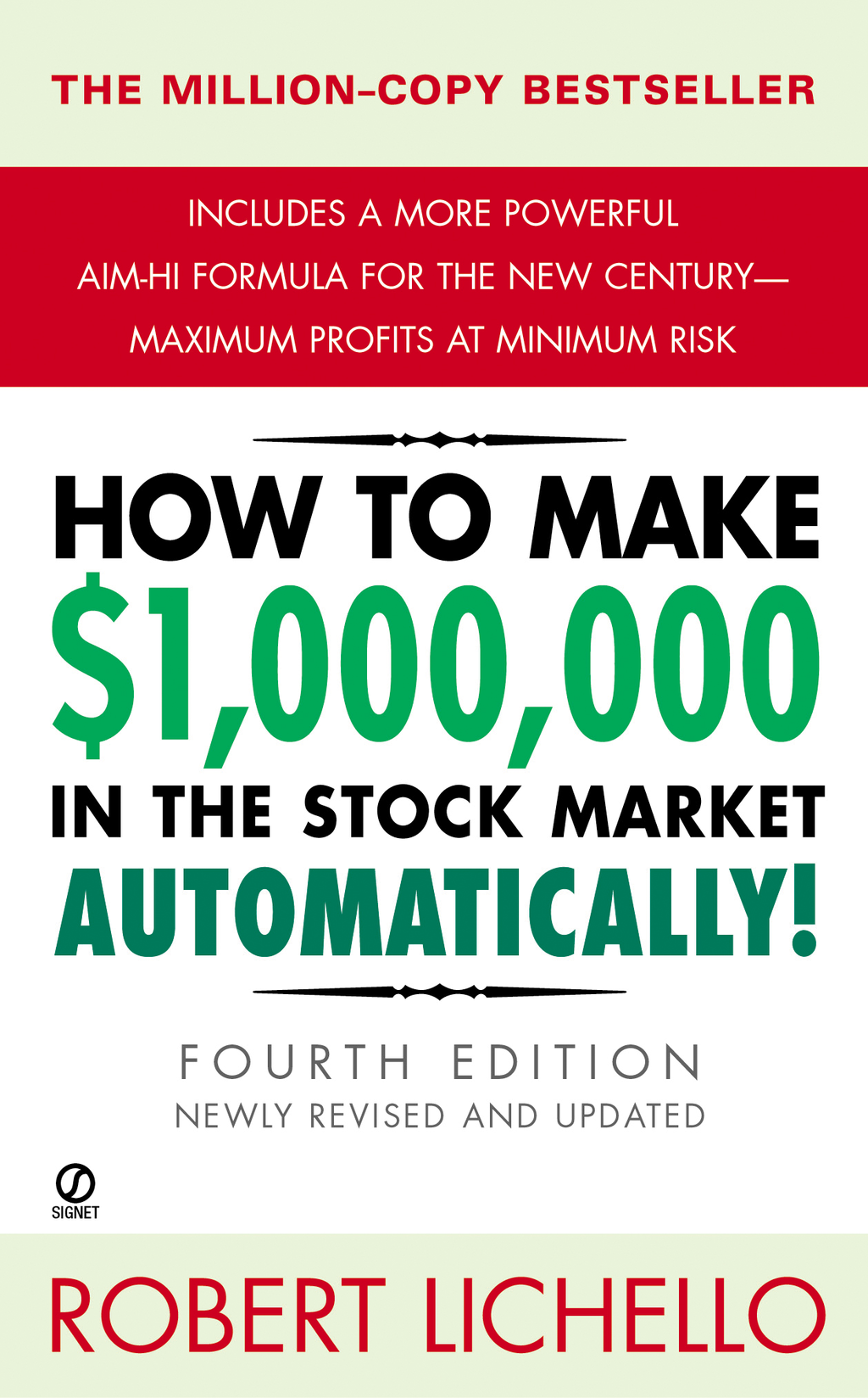 How to Make $1,000,000 in the Stock Market Automatically By: Robert Lichello