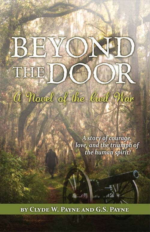 Beyond the Door: A Novel of the Civil War By: Clyde W Payne