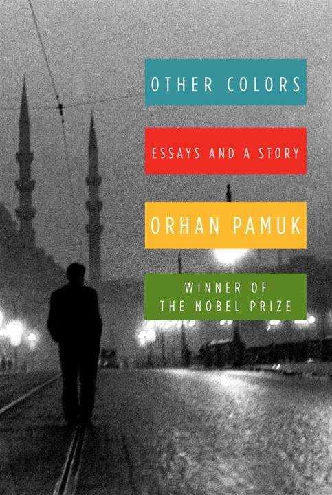 Other Colors By: Orhan Pamuk