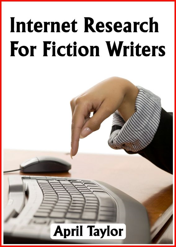 Internet Research For Fiction Writers