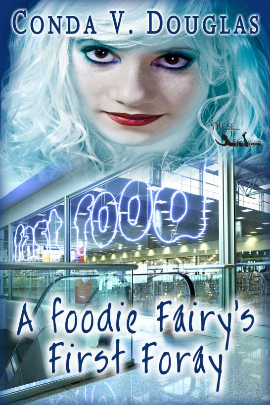A Foodie Fairy's First Foray By: Conda V. Douglas