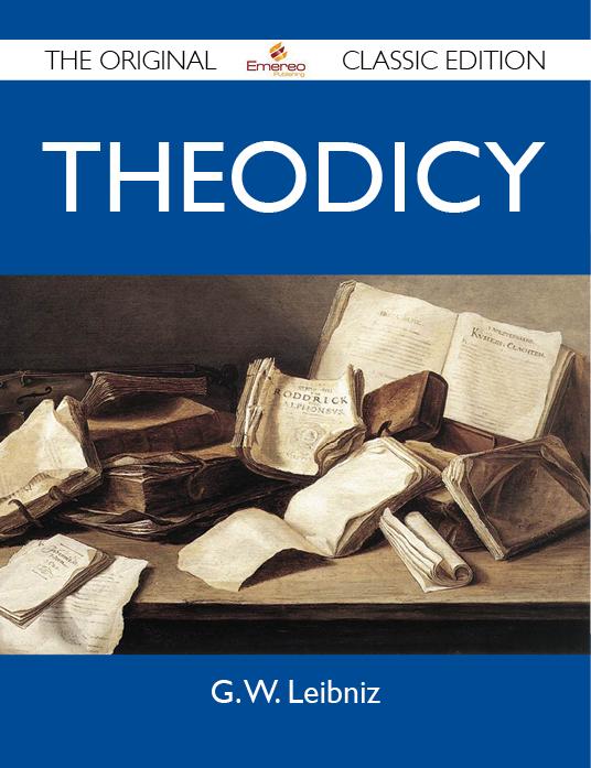 Theodicy - The Original Classic Edition