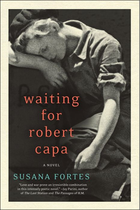 Waiting for Robert Capa By: Adriana V. Lopez,Susana Fortes
