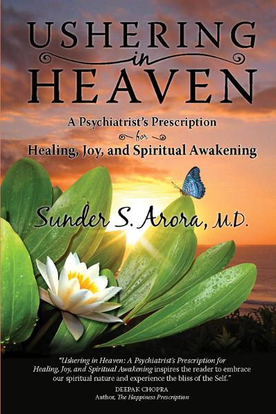 Ushering In Heaven By: Sunder S. Arora