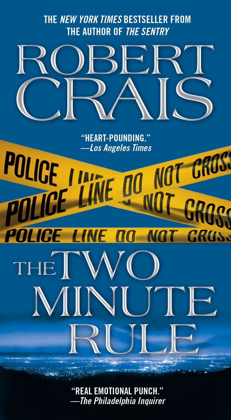 The Two Minute Rule By: Robert Crais