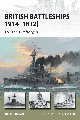 British Battleships 1914-18 (2): The Super Dreadnoughts