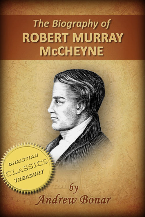 The Biography of Robert Murray McCheyne (Illustrated) By: Jonathan Edwards