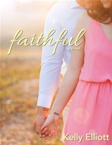 Faithful By: Kelly Elliott