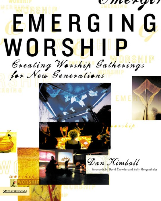 Emerging Worship By: Dan   Kimball