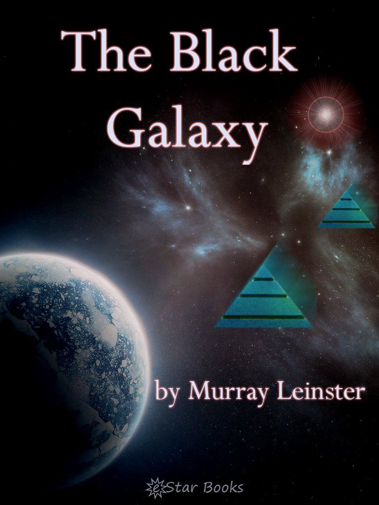 The Black Galaxy By: Murray Leinster