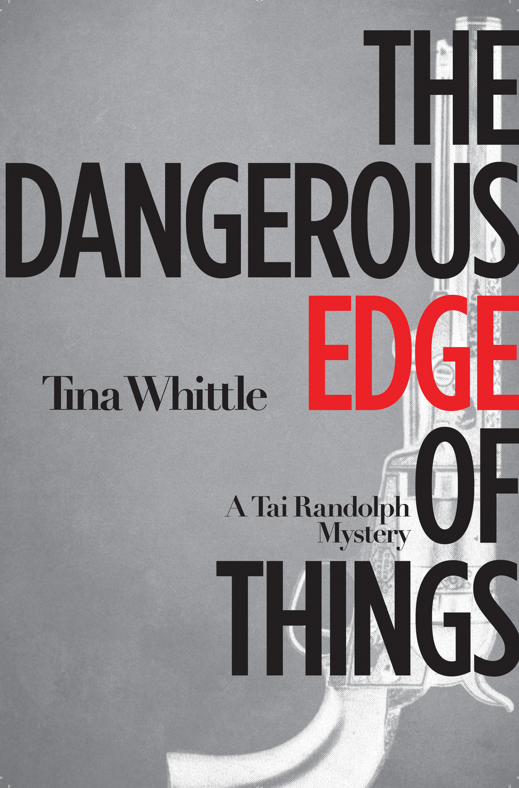 The Dangerous Edge of Things By: Tina Whittle