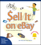 Sell it on eBay: A Guide to Successful Online Auctions, Second Edition By: Jim Heid,Toby Malina