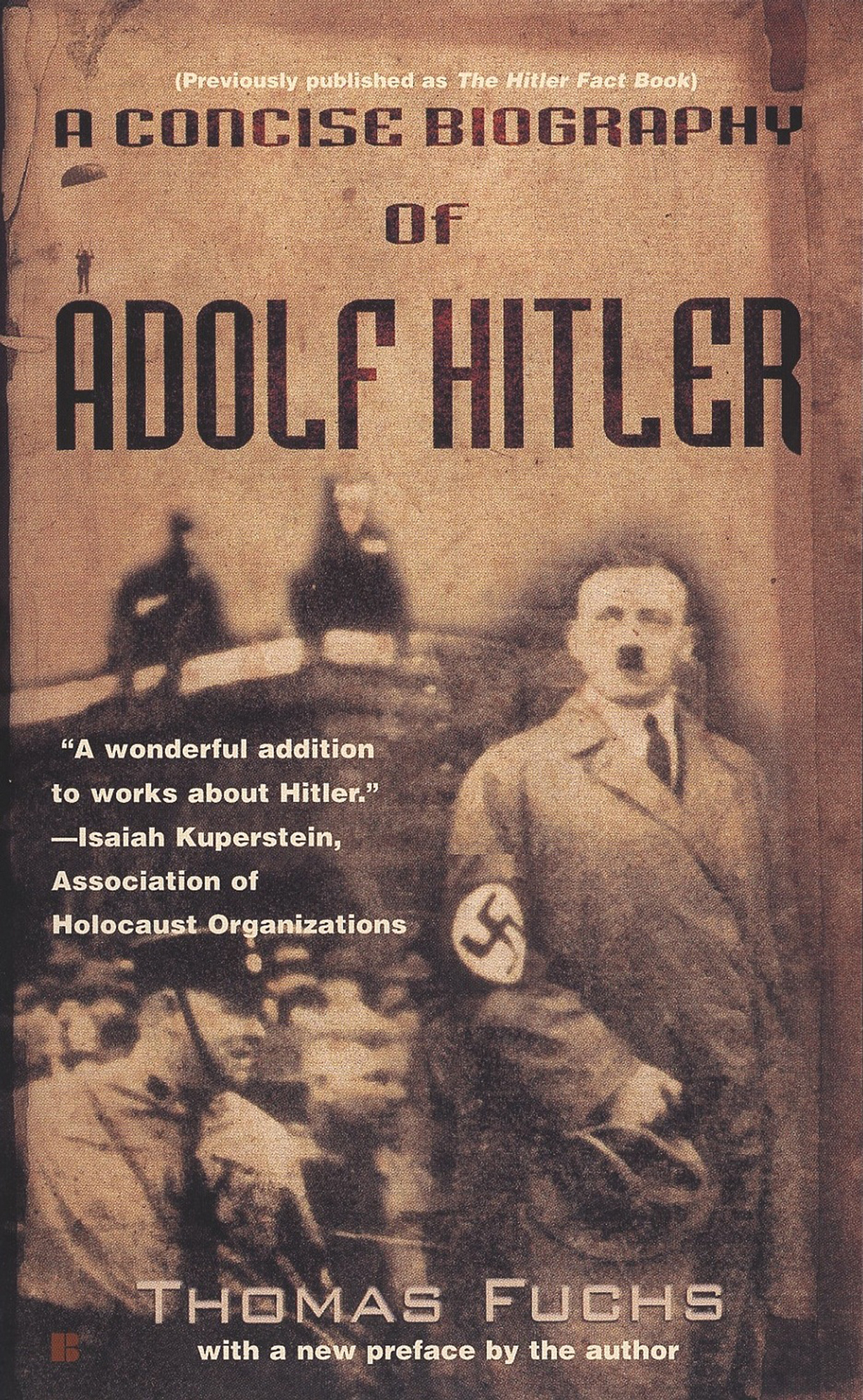 A Concise Biography of Adolf Hitler By: Thomas Fuchs