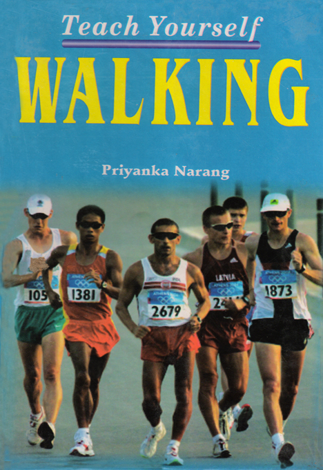Teach Yourself Walking By: Priyanka Narang