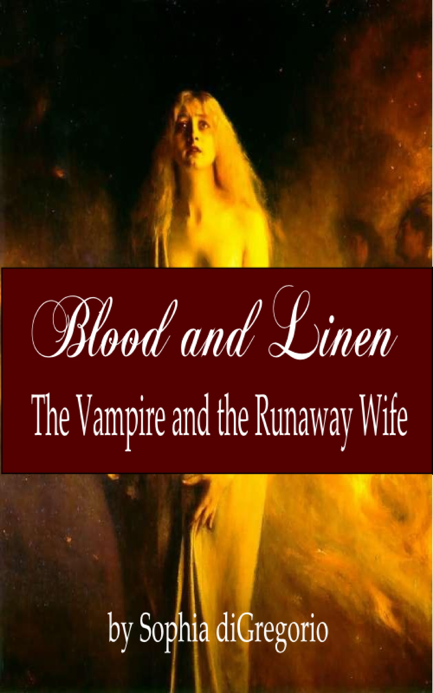 Blood and Linen: The Vampire and the Runaway Wife By: Sophia DiGregorio