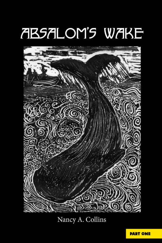 Absalom's Wake-Part One Gone A' Whaling