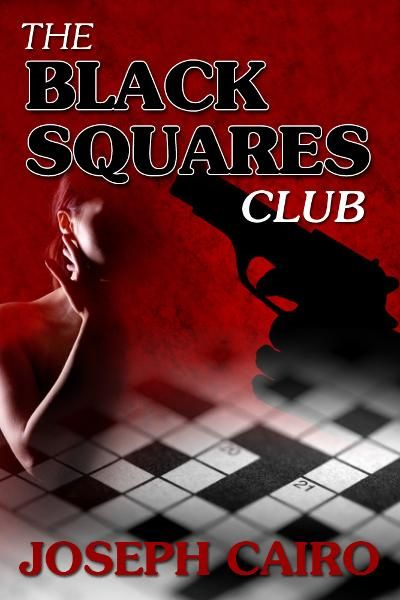 The Black Squares Club By: Joseph Cairo