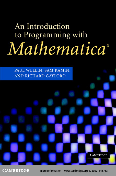 Introduction to Programming with Mathematica By: Wellin, Paul R.