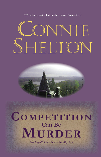 Competition Can Be Murder: The Eighth Charlie Parker Mystery By: Connie Shelton