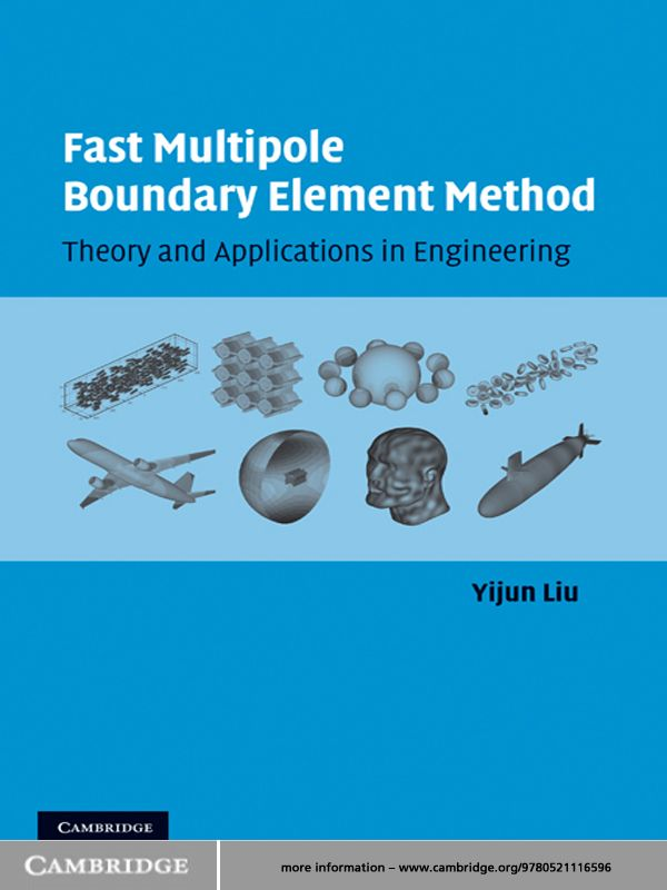 Fast Multipole Boundary Element Method Theory and Applications in Engineering